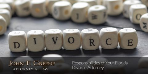What Are the Responsibilities of Your Florida Divorce Attorney?