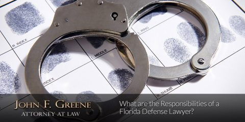 What are the Responsibilities of a Florida Defense Lawyer?