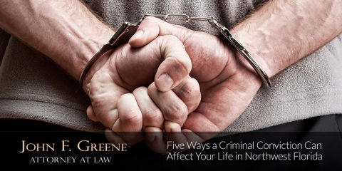 Five Ways a Criminal Conviction Can Affect Your Life in Northwest Florida