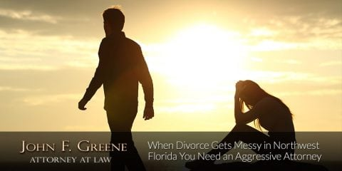 When Divorce Gets Messy in Northwest Florida You Need an Aggressive Attorney