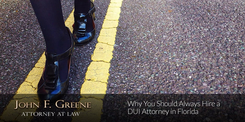 Why You Should Always Hire a DUI Attorney in Florida