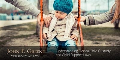 Understanding Florida Child Custody and Child Support Laws