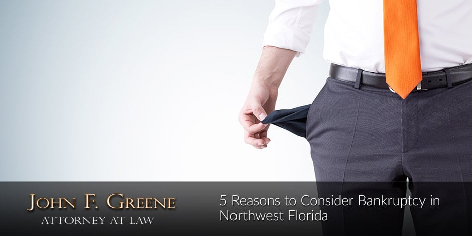 5 Reasons to Consider Bankruptcy in Northwest Florida