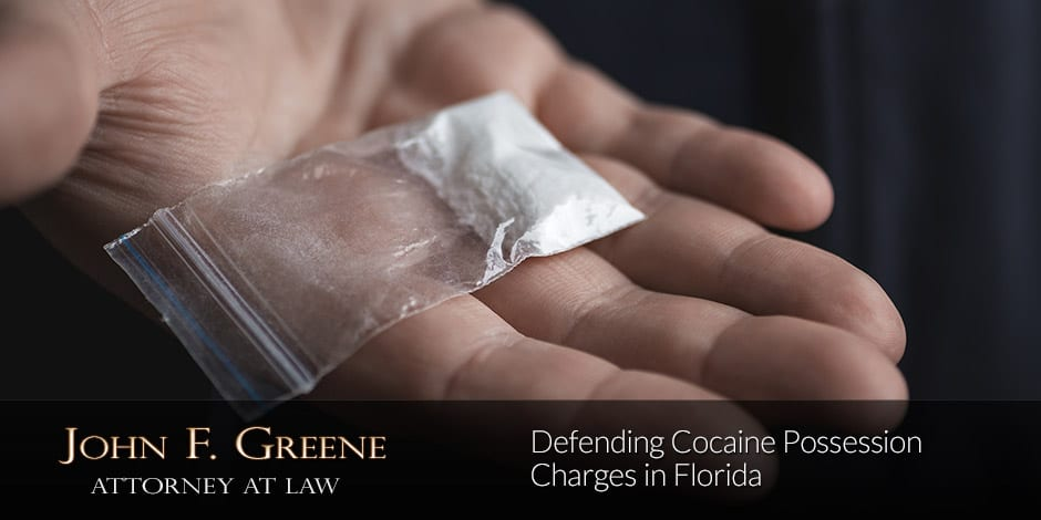 Defending Cocaine Possession Charges in Florida