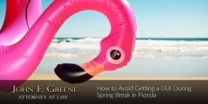 How to Avoid Getting a DUI During Spring Break in Florida