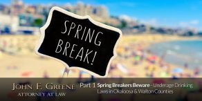 Spring Breakers Beware - Underage Drinking Laws in Okaloosa & Walton Counties