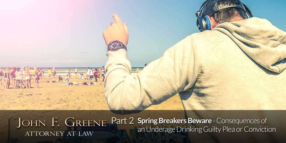 Spring Breakers Beware - Part 2 - Consequences of Florida Underage Drinking