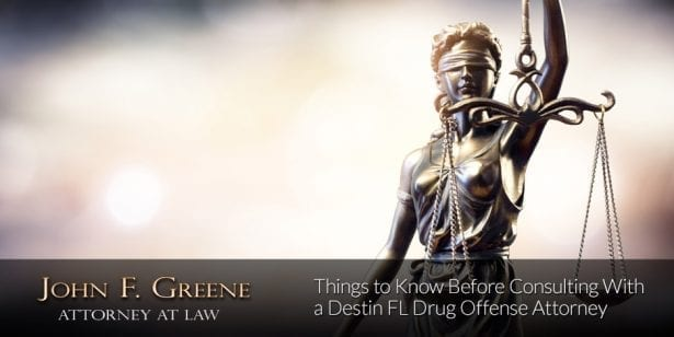 Things to Know Before Consulting With a Destin FL Drug Offense Attorney