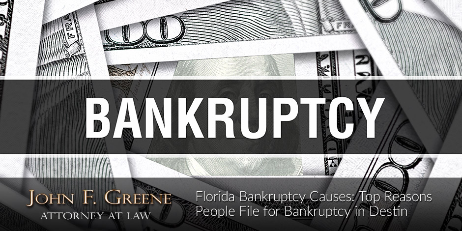 Florida Bankruptcy Causes: The Top Reasons People File for Bankruptcy in Destin