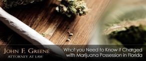 What you Need to Know if Charged with Marijuana Possession in Florida