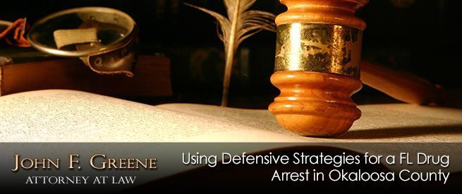 Using Defensive Strategies for a FL Drug Arrest in Okaloosa County