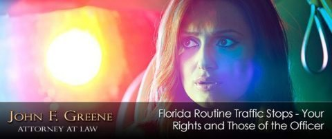 Routine Traffic Stops in Florida - Your Rights & Those of The Officer