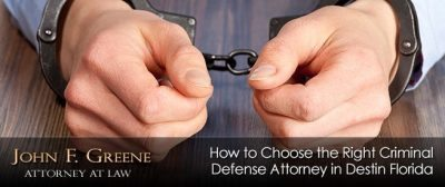 How to Choose the Right Criminal Defense Attorney in Destin Florida