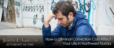 How a Criminal Conviction in Northwest Florida Can Affect Your Life