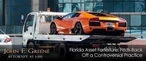Florida Asset Forfeiture: Feds Back Off a Controversial Practice