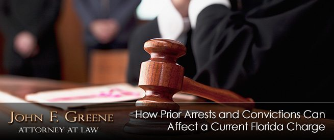 How Prior Arrests and Convictions Can Affect a Current Florida Charge
