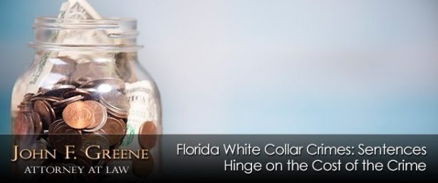 Florida White Collar Crimes: Sentences Hinge on the Cost of the Crime