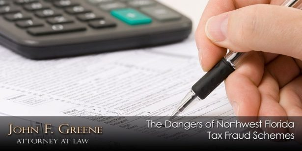 The Dangers of Northwest Florida Tax Fraud Schemes
