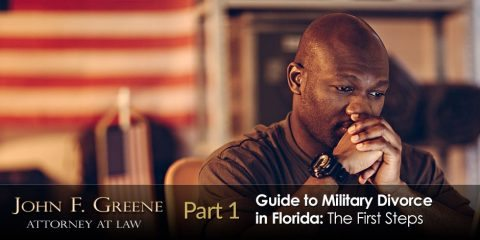 Guide to Military Divorce in Florida - Part 1 - The First Steps