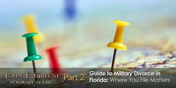 Guide to Military Divorce in Florida - Part 2 - Where You File For Divorce Matters