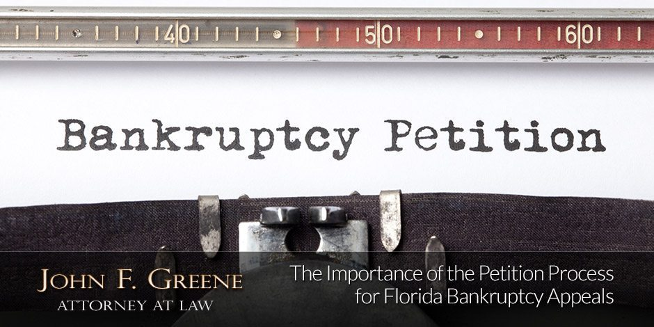 The Importance Of The Petition Process For Florida Bankruptcy Appeals