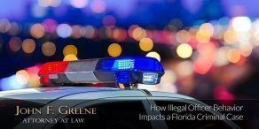 How Illegal Officer Behavior Impacts a Florida Criminal Case