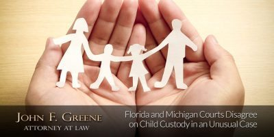 Florida and Michigan Courts Disagree on Child Custody in an Unusual Case