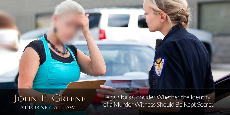 Legislators Consider Whether the Identity of a Murder Witness Should Be Kept Secret