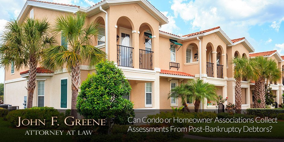 Can Condo or Homeowner Associations Collect Assessments From Post-Bankruptcy Debtors?